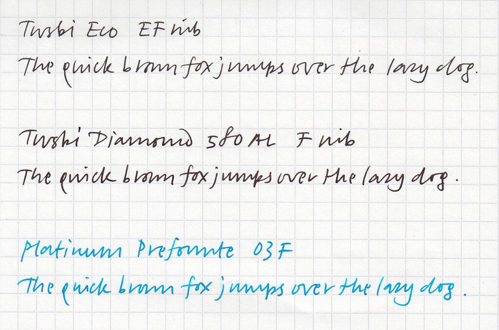 Writing samples of the Twsbi Eco with an EF nib, a Twsbi Diamond 580AL with an F nib, and a Platinum Prefounte fitted with a 03F nib.